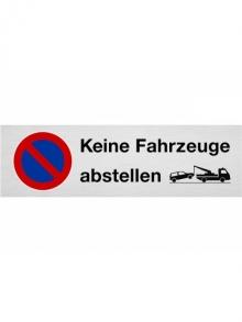 """Parkplatzschild """"KEINE FAHRZEUGE ABSTELLEN"""" und Abschlepplogo"""